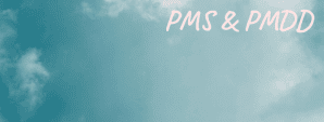 Coping with PMS & PMDD