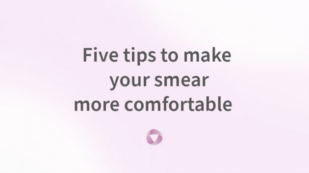 How to Make Your Smear More Comfortable
