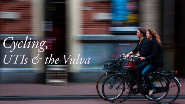 Cycling, UTIs and the Vulva